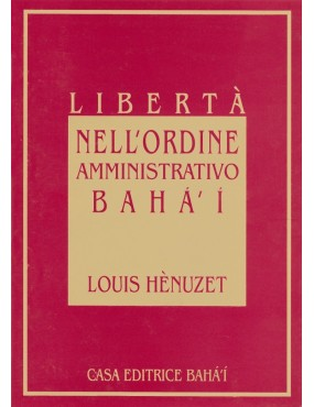 libro bahá'í Libertà nell'ordine amministrativo bahá'í