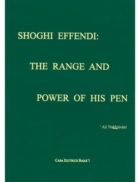 libro bahá'í Shoghi Effendi - The Range and Power of His Pen