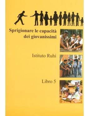 libro bahá'í Serie Ruhi. Libro 5. Sprigionare le capacità dei giovanissimi