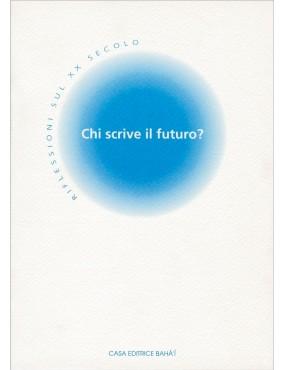 libro bahá'í Chi scrive il futuro?