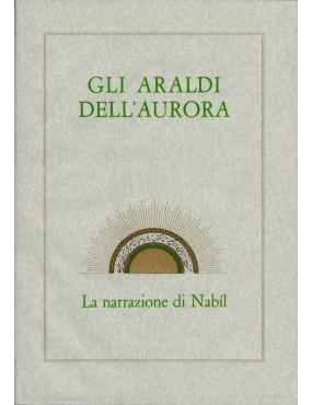 libro bahá'í Gli araldi dell'aurora. Con le note in lingua italiana
