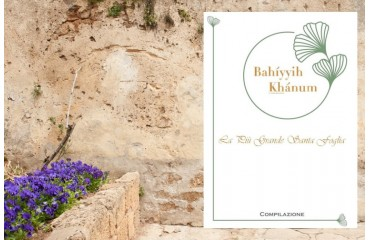 Compilazione / Omaggio a Bahíyyih Khánum, la Più Grande Santa Foglia